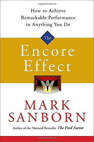 9780385519052: The Encore Effect: How to Achieve Remarkable Performance in Anything You Do