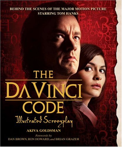 9780385519113: The Da Vinci Code Illustrated Screenplay: Behind the Scenes of the Major Motion Picture