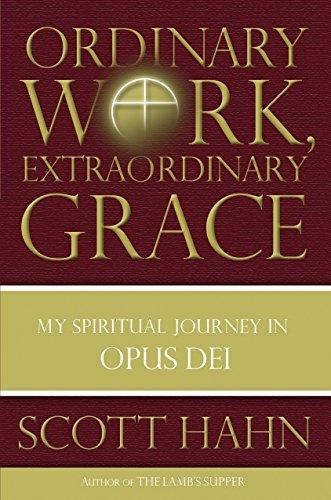 9780385519243: Ordinary Work, Extraordinary Grace: My Spiritual Journey in Opus Dei