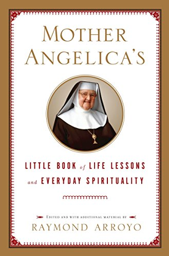9780385519854: Mother Angelica's Little Book of Life Lessons and Everyday Spirituality