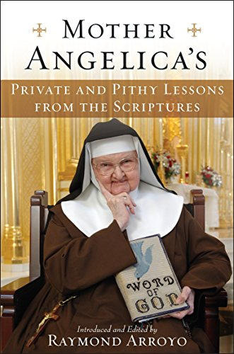 9780385519861: Mother Angelica's Private and Pithy Lessons from the Scriptures