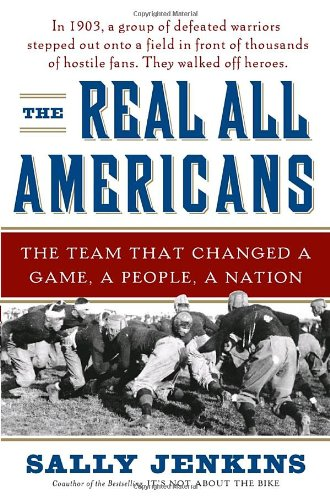 9780385519878: The Real All Americans: The Team That Changed a Game, a People, a Nation