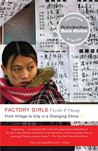 Factory Girls: From Village to City in a Changing China: Chang, Leslie T.