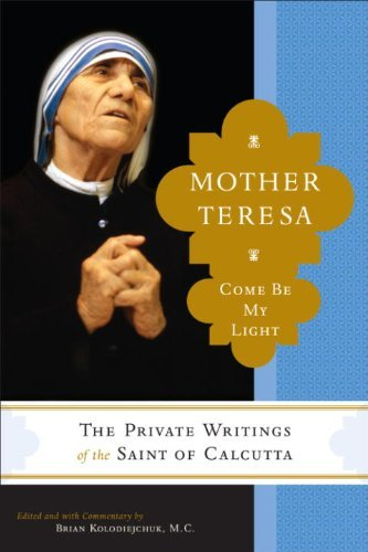 9780385520379: Mother Teresa: Come Be My Light - The Private Writings of the Saint of Calcutta