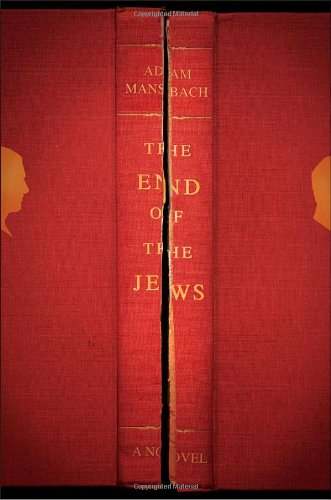 End of The Jews (Signed First Edition): MANSBACH, ADAM