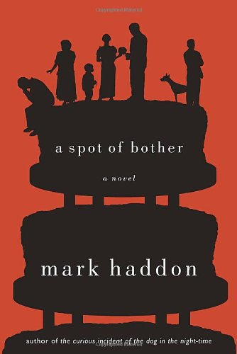 A Spot of Bother: Mark Haddon