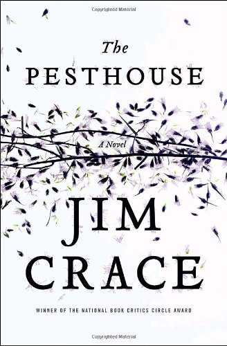 The Pesthouse (SIGNED): Crace, Jim
