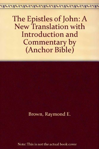 9780385520966: The Epistles of John: A New Translation with Introduction and Commentary by (Anchor Bible)