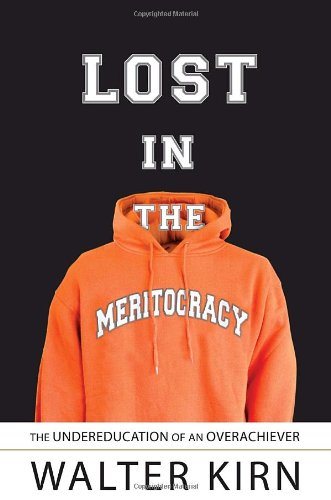 9780385521284: Lost in the Meritocracy: The Undereducation of an Overachiever