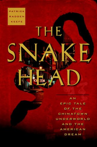 9780385521307: The Snakehead: An Epic Tale of the Chinatown Underworld and the American Dream