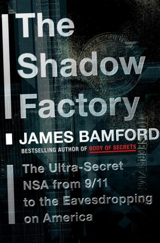 9780385521321: The Shadow Factory: The Ultra-Secret NSA from 9/11 to the Eavesdropping on America