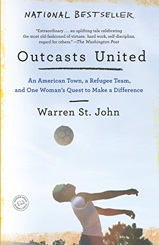 9780385522045: Outcasts United: An American Town, a Refugee Team, and One Woman's Quest to Make a Difference
