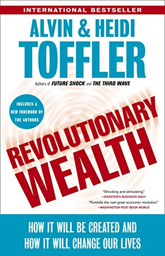 9780385522076: Revolutionary Wealth: How It Will Be Created and How It Will Change Our Lives