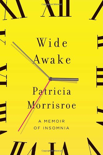 9780385522243: Wide Awake: What I Learned About Sleep from Doctors, Drug Companies, Dream Experts, and a Reindeer Herder in the Arctic Circle