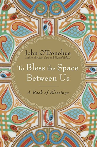 9780385522274: To Bless the Space Between Us: A Book of Blessings