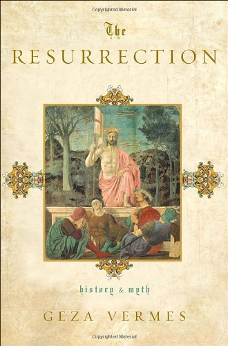 The Resurrection: History and Myth