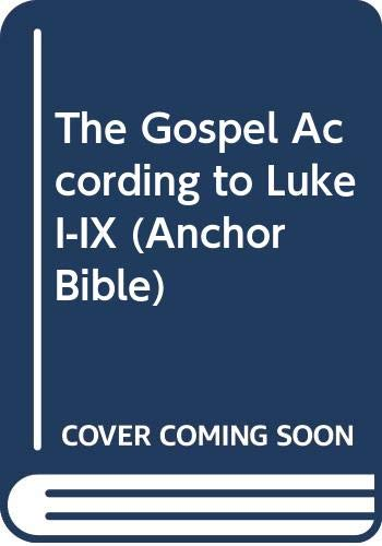 9780385522472: The Gospel According to Luke I-IX (Anchor Bible)
