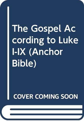 9780385522472: The Gospel According to Luke I-IX (Anchor Bible)