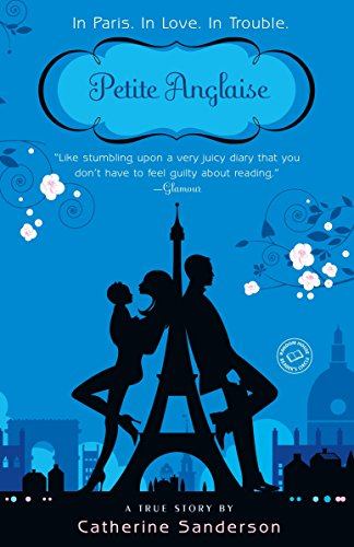 9780385522816: Petite Anglaise: A True Story: In Paris. In Love. In Trouble.