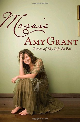Mosaic Pieces of My Life So Far: Amy Grant