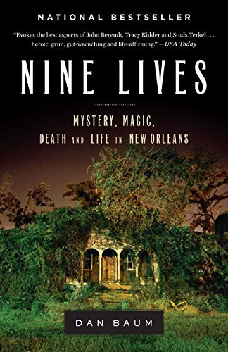 Nine Lives: Mystery, Magic, Death, and Life in New Orleans: Baum, Dan