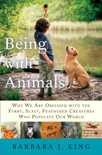 9780385523639: Being With Animals: Why We Are Obsessed with the Furry, Scaly, Feathered Creatures Who Populate Our World
