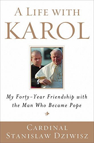 9780385523745: A Life with Karol: My Forty-Year Friendship with the Man Who Became Pope
