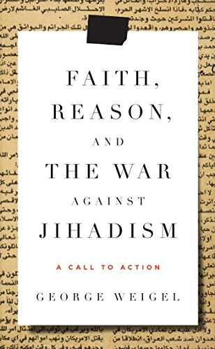9780385523783: Faith, Reason, and the War Against Jihadism: A Call to Action