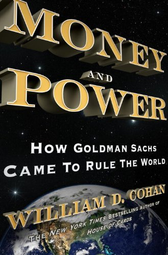9780385523844: Money and Power: How Goldman Sachs Came to Rule the World