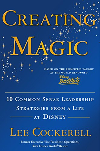 9780385523868: Creating Magic: 10 Common Sense Leadership Strategies from a Life at Disney