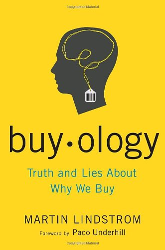 9780385523882: Buyology: Truth and Lies About Why We Buy and the New Science of Desire