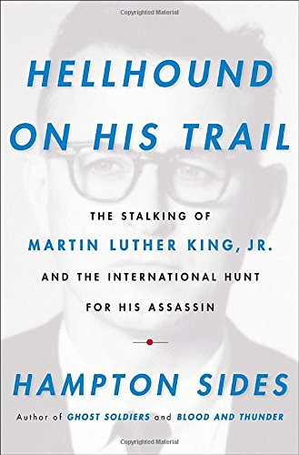 SIGNED. Hellhound on My Trail: The Stalking of Martin Luther King, Jr. and the International Hunt...