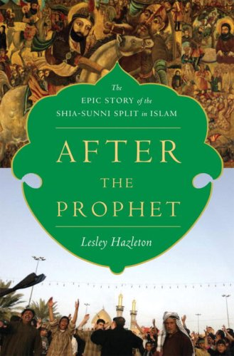 9780385523936: After the Prophet: The Epic Story of the Shia-Sunni Split in Islam