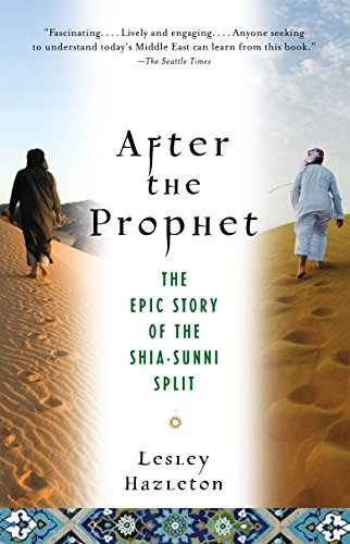 9780385523943: After the Prophet: The Epic Story of the Shia-Sunni Split in Islam