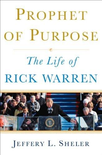 Prophet of Purpose: The Life of Rick: Sheler, Jeffrey L.
