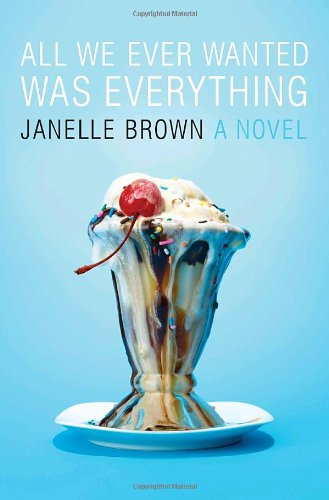 All We Ever Wanted Was Everything: Brown, Janelle