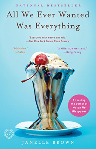 9780385524025: All We Ever Wanted Was Everything: A Novel