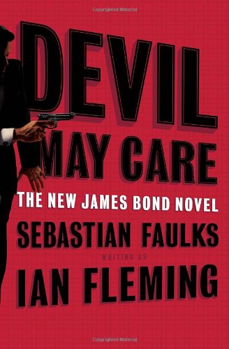 9780385524285: Devil May Care (The New James Bond Novel )