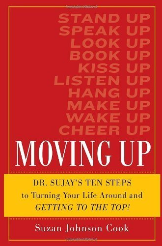 Moving Up: Dr. Sujay's Ten Steps to: Cook, Suzan Johnson