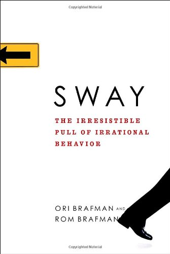 9780385524384: Sway: The Irresistible Pull of Irrational Behavior