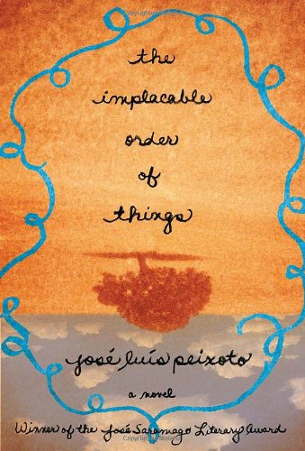 The Implacable Order of Things (Signed First Edition): Peixoto, Jose Luis (author); Richard Zenith ...