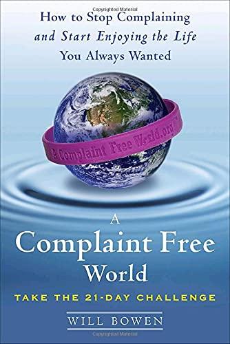 9780385524582: A Complaint Free World