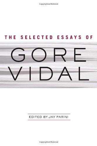 The Selected Essays of Gore Vidal [2x SIGNED + Photo]: Vidal, Gore; Jay Parini (Ed.)