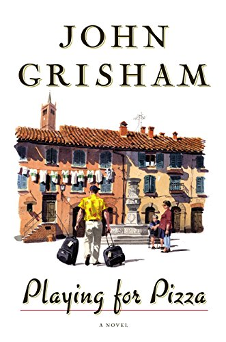 Playing For Pizza: A Novel: Grisham, John