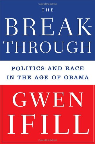 Breakthrough, The: Politics and Race in the Age of Obama