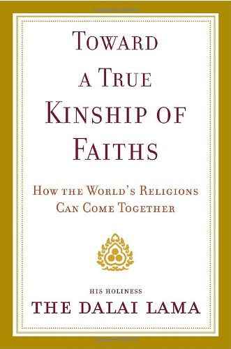9780385525053: Toward a True Kinship of Faiths: How the World's Religions Can Come Together