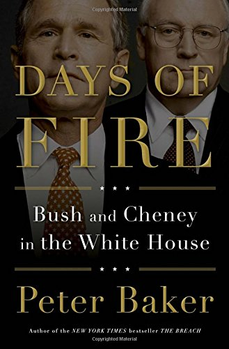9780385525183: Days of Fire: Bush and Cheney in the White House
