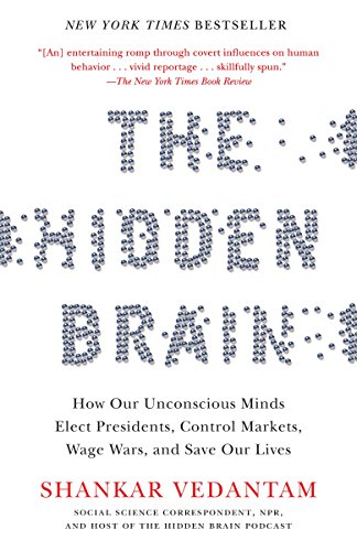 9780385525220: The Hidden Brain: How Our Unconscious Minds Elect Presidents, Control Markets, Wage Wars, and Save Our Lives