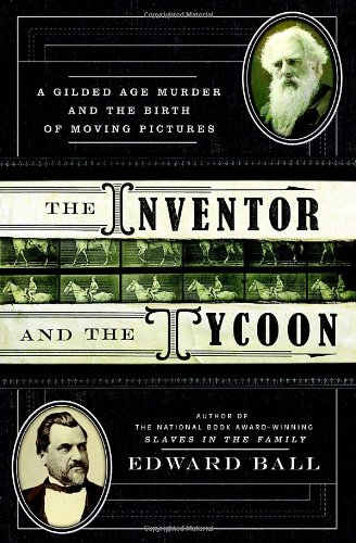 The Inventor and the Tycoon (Signed First Edition): Edward Ball