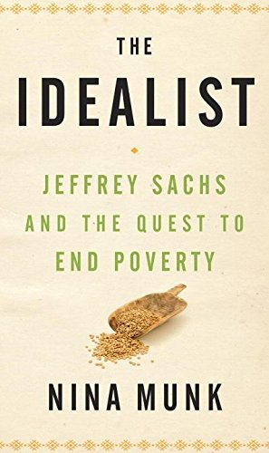 9780385525817: The Idealist: Jeffrey Sachs and the Quest to End Poverty